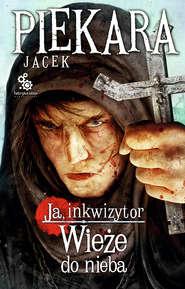 Ja, inkwizytor. Wieże do nieba