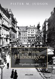 Imperium Habsburgów. Nowa Historia