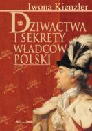 Dziwactwa i sekrety władców Polski
