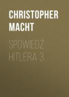 Spowiedź Hitlera 3